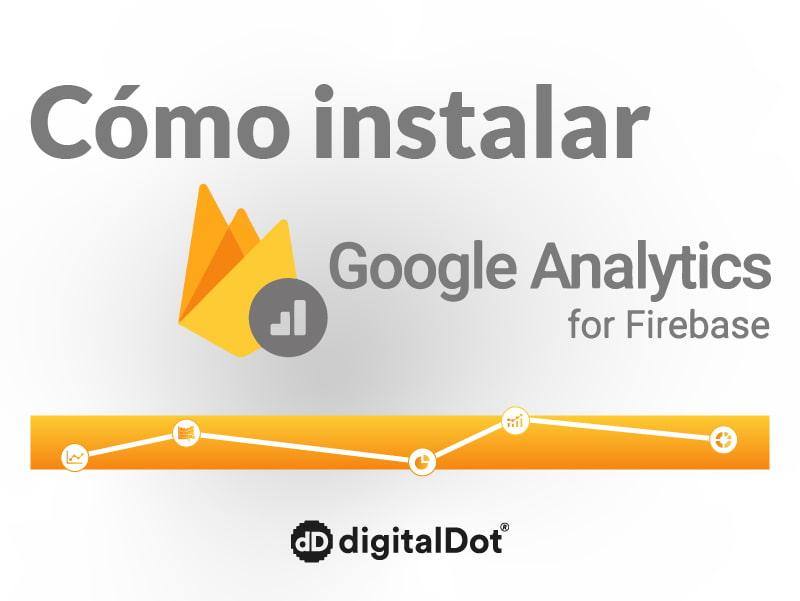 Cómo instalar analytics firebase