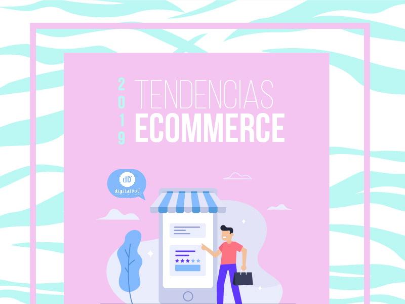 5 tendencias en ecommerce 2019. digitalDot