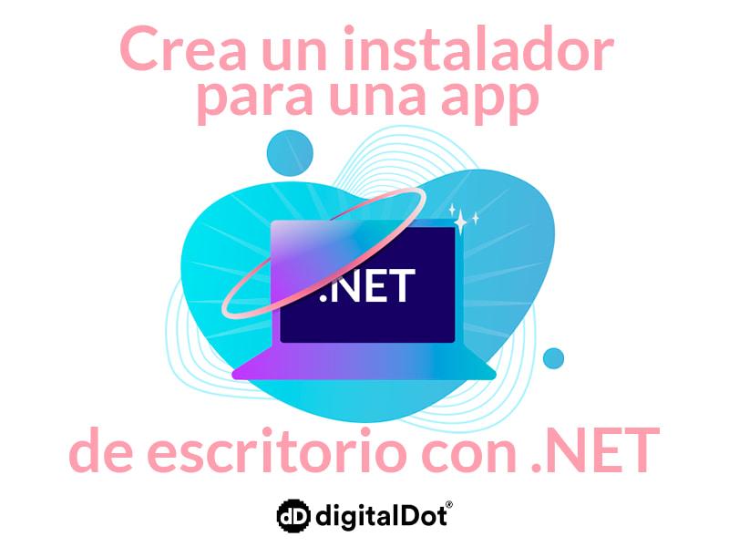 Instalador para app Escritorio en  .NET