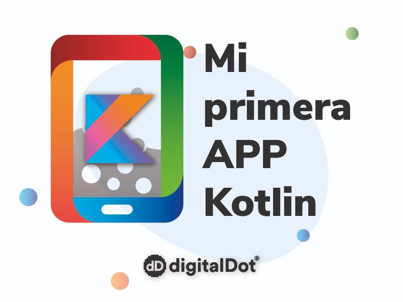Cómo crear una APP con Kotlin