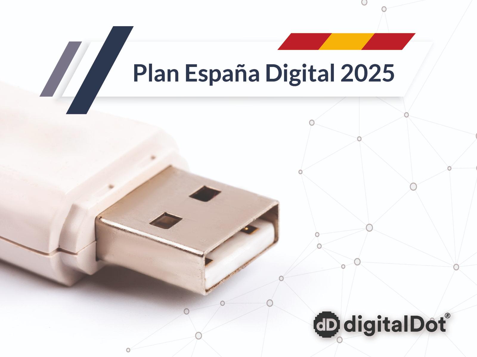 Ayudas digitalización. Plan España Digital 2025