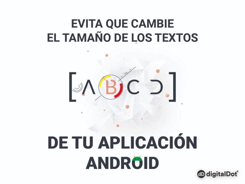 Tamaño de textos en Android. digitalDot