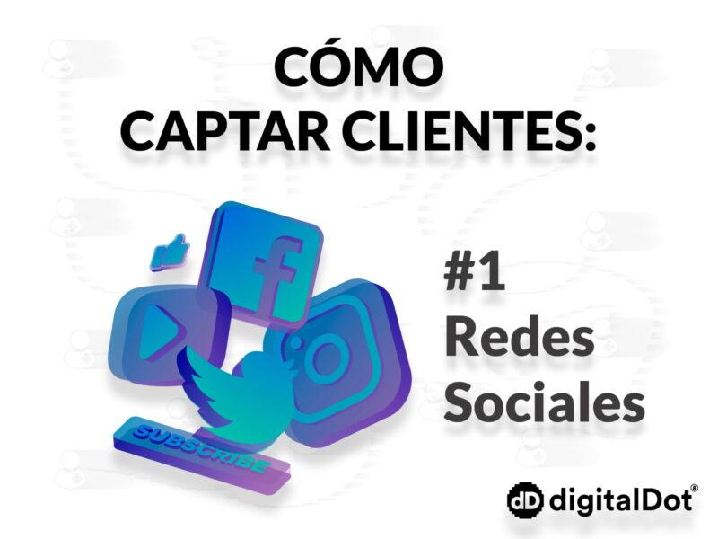Captar clientes con las redes sociales. digitalDot