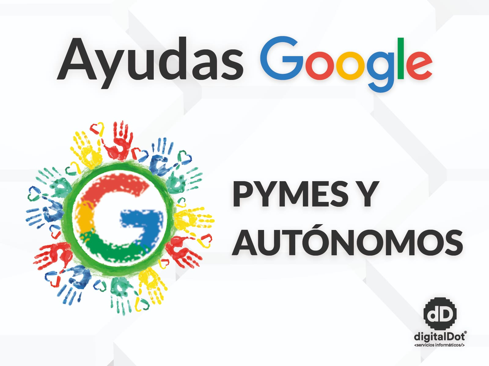Ayudas de Google en marketing para PYMES y Autónomos