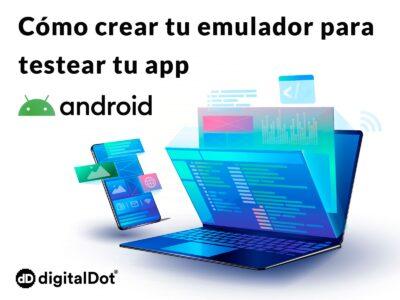Cómo crear un emulador para testear una aplicación móvil