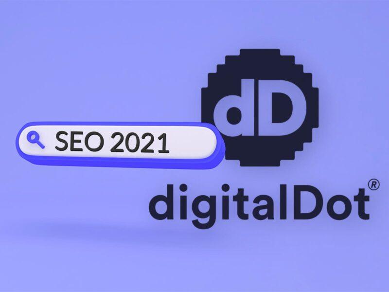 Tendencias Posicionamiento SEO 2021 - digitalDot