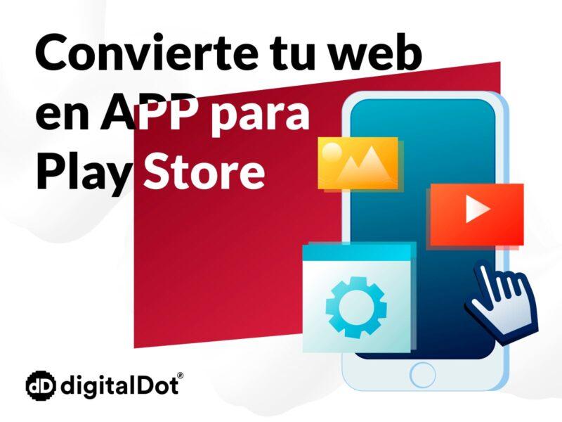 Crea una aplicación Android de tu página web con presencia en Play Store.