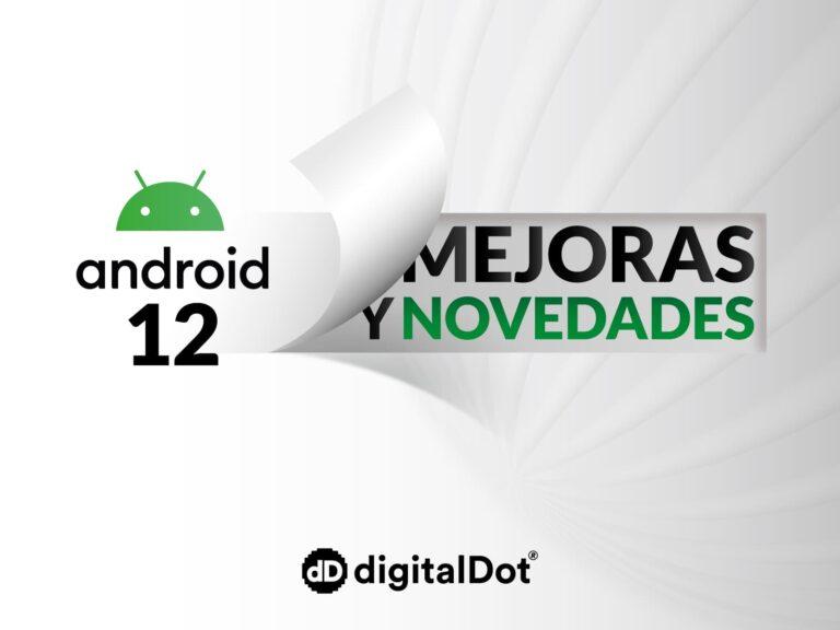 Lo más esperado para la última versión de Android 12