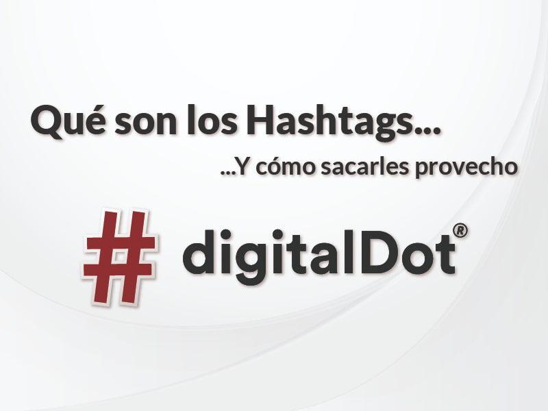 Hashtags: qué son y cómo utilizarlos de forma eficaz