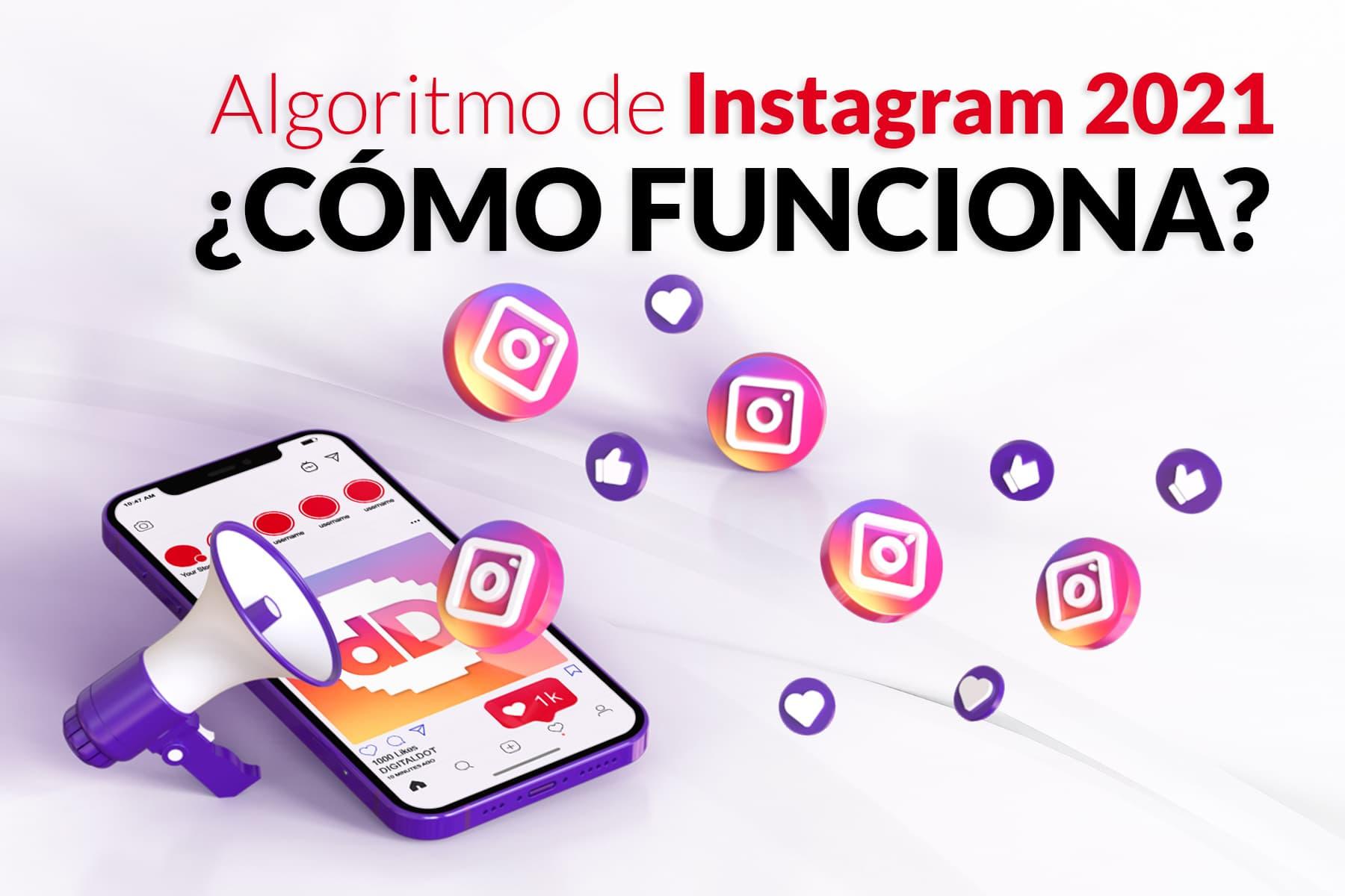 Algoritmo de Instagram 2021: ¿Cómo funciona?