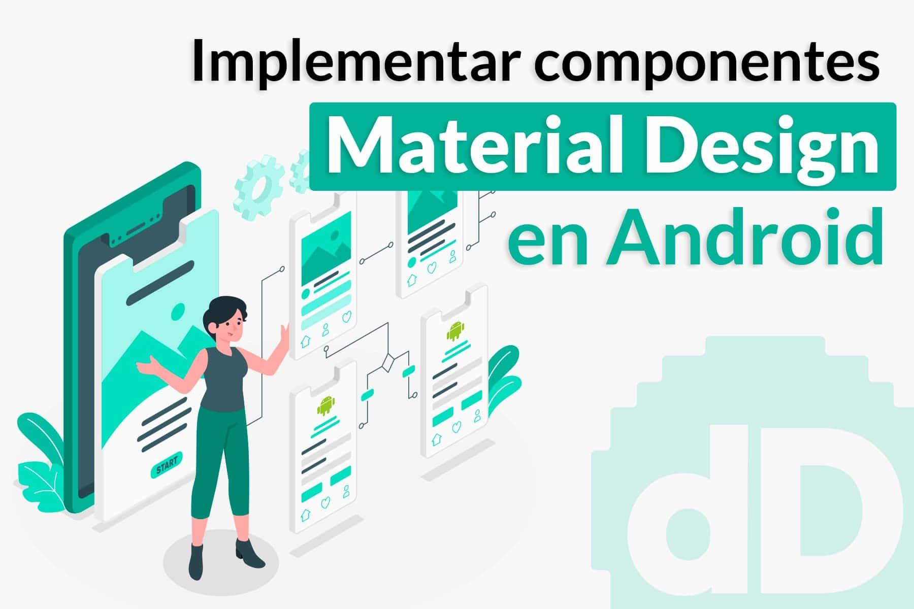 Cómo Implementar componentes Material Design en Android
