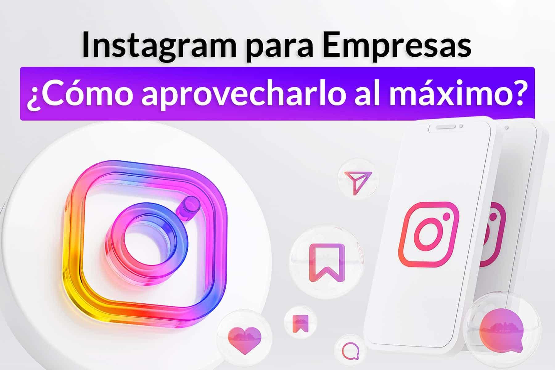 Instagram para empresas: cómo aprovecharlo al máximo