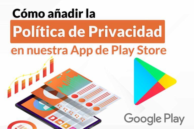 Añadir Política de privacidad en la app Play Store